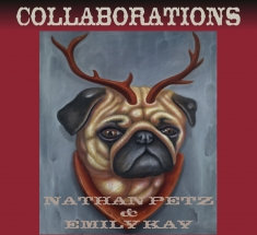 Collaborations by Nathan Petz and Emily Kay